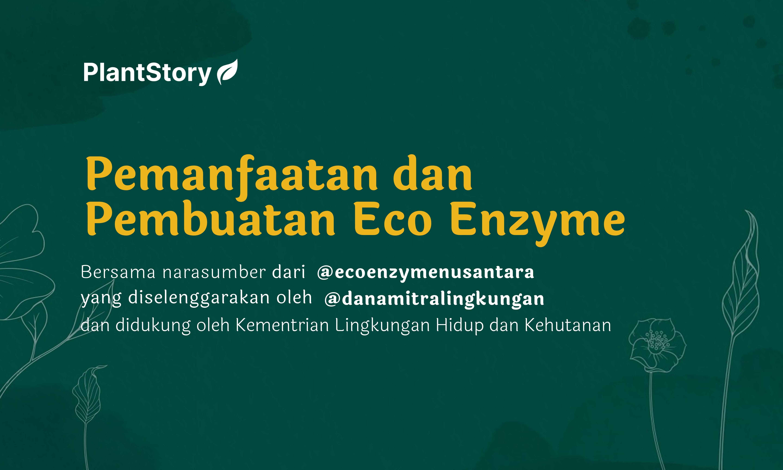 Pembuatan dan Pemanfaatan Eco Enzyme